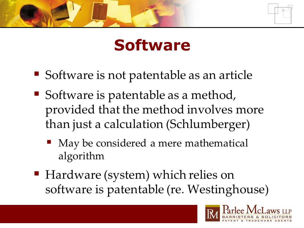 Software  Software is not patentable as an article  Software is patentable as a method, provided that the method involves more than just a calculati