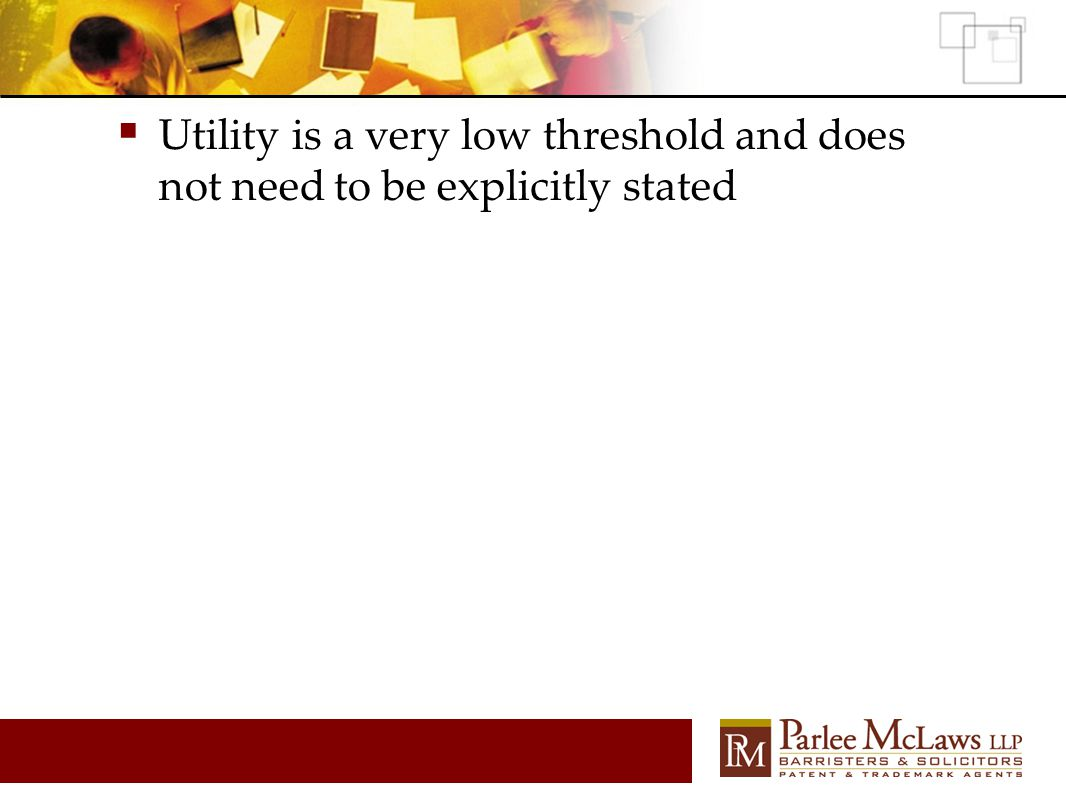 Utility is a very low threshold and does not need to be explicitly stated