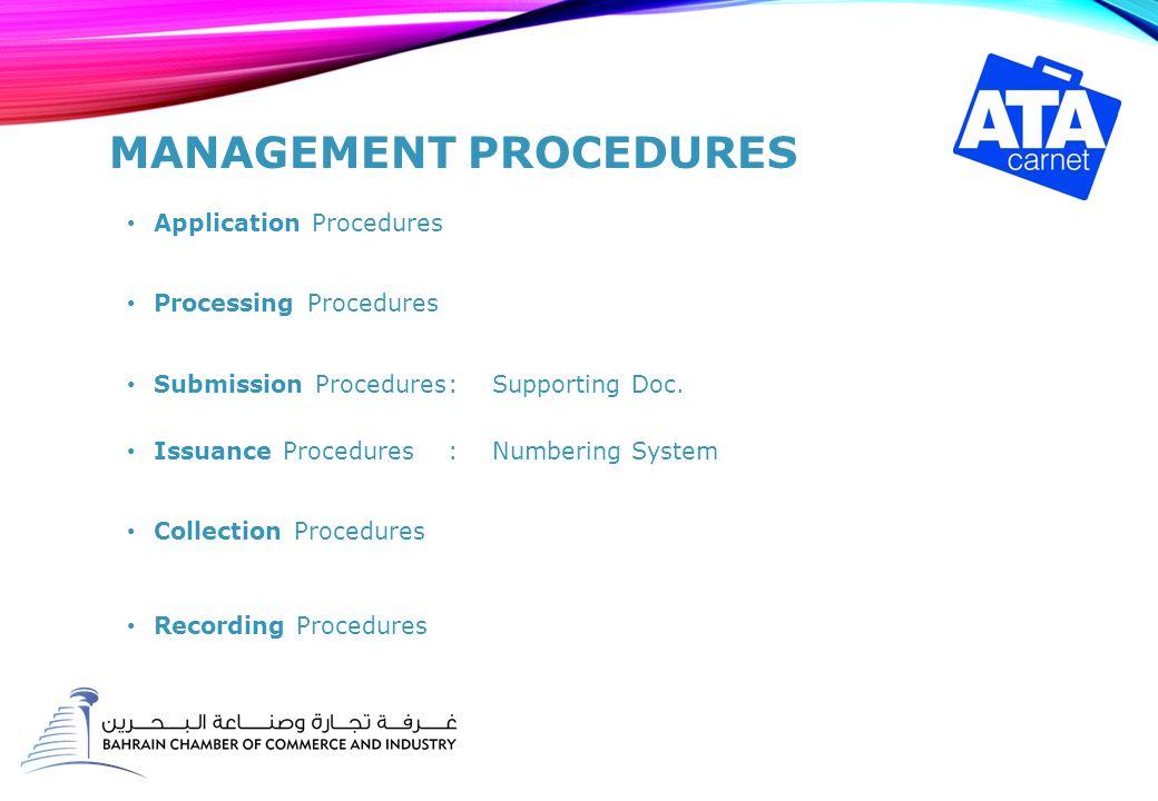 MANAGEMENT PROCEDURES Application Procedures Processing Procedures Submission Procedures: Supporting Doc.