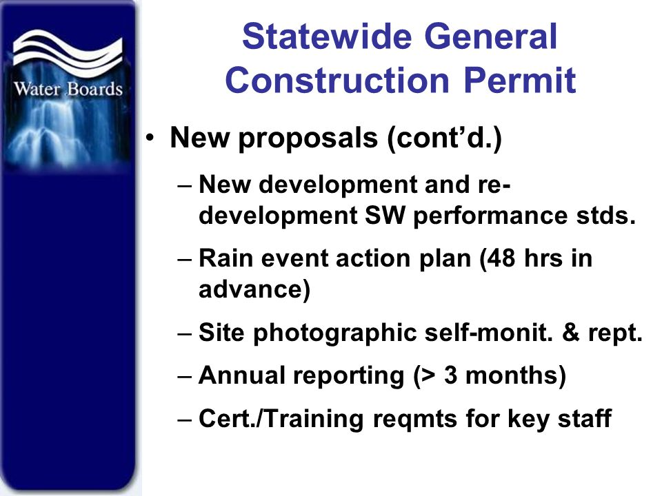 Statewide General Construction Permit New proposals (cont'd.) –New development and re- development SW performance stds.