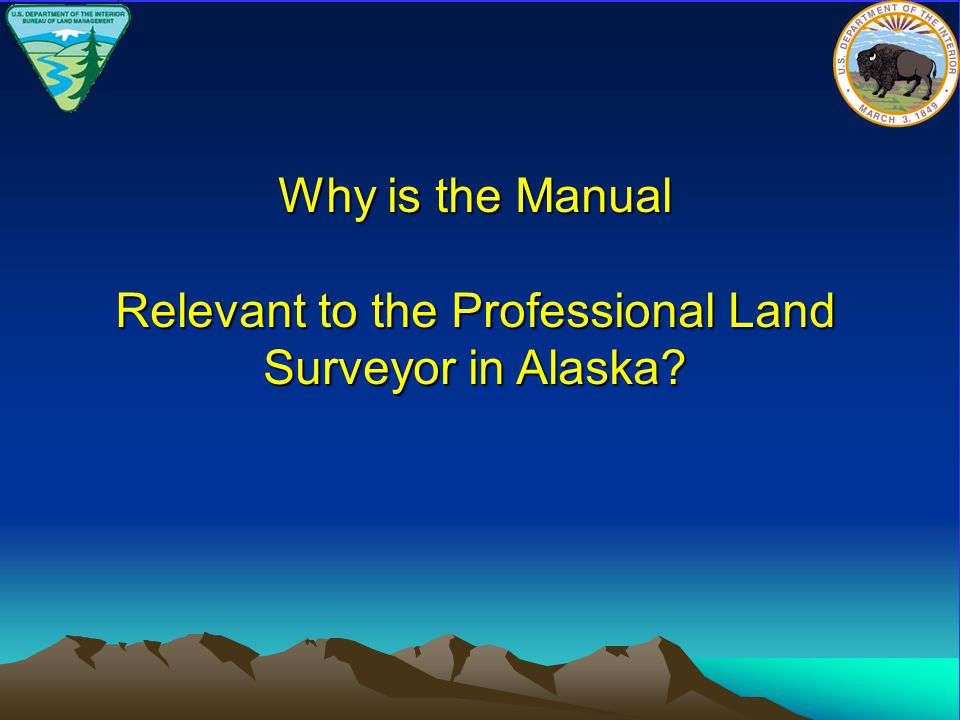 Why is the Manual Relevant to the Professional Land Surveyor in Alaska