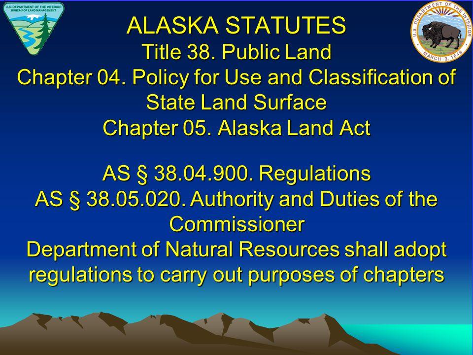 ALASKA STATUTES Title 38. Public Land Chapter 04.