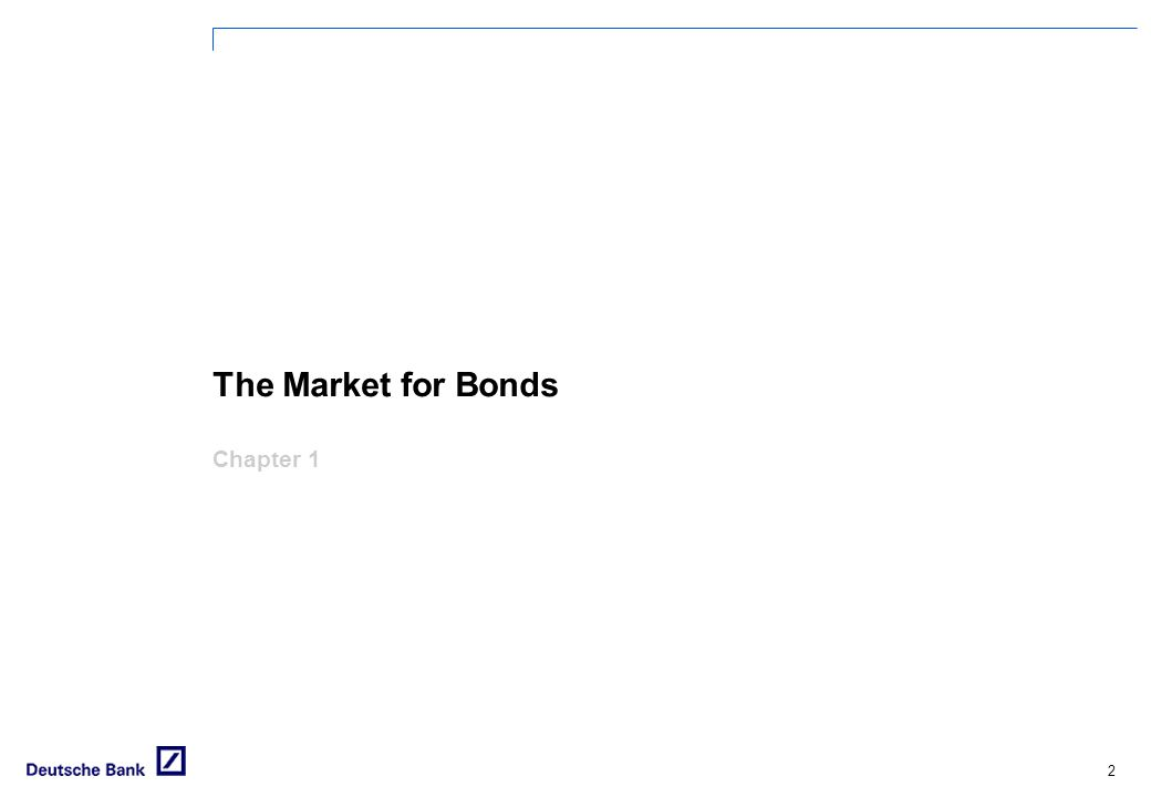 2 The Market for Bonds Chapter 1