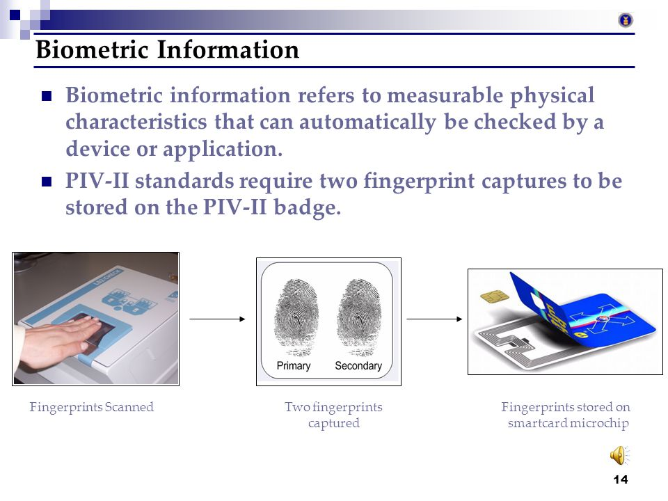 13 Personal Identification Number (PIN) Creation and use of PIN activates your PIV-II badge The PIN provides an additional method of authentication Th