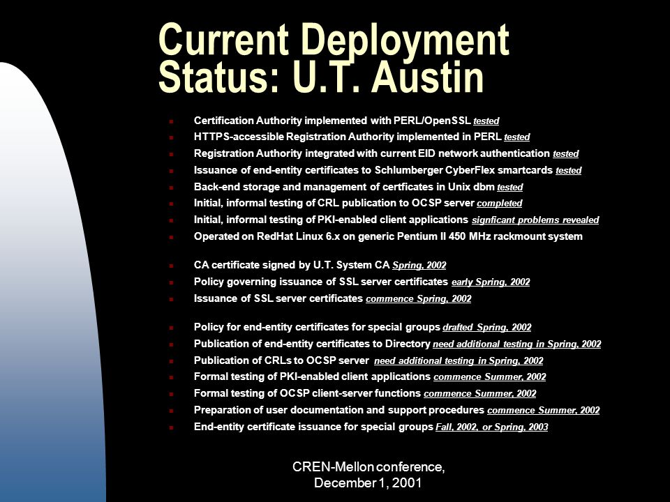 CREN-Mellon conference, December 1, 2001 Current Deployment Status: U.T.