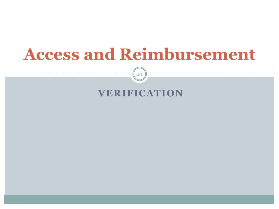 VERIFICATION 21 Access and Reimbursement