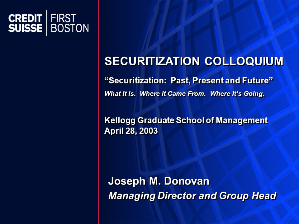 Securitization: Past, Present and Future What It Is.