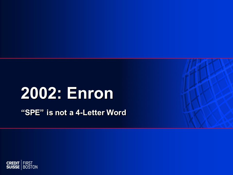 2002: Enron SPE is not a 4-Letter Word
