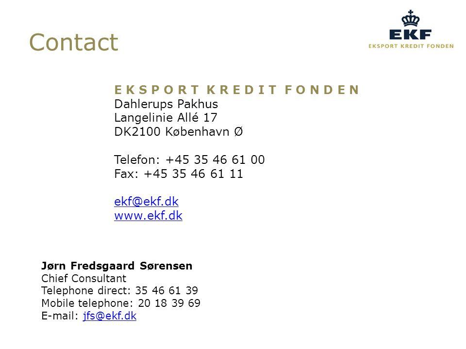 Contact Jørn Fredsgaard Sørensen Chief Consultant Telephone direct: 35 46 61 39 Mobile telephone: 20 18 39 69 E-mail: jfs@ekf.dkjfs@ekf.dk E K S P O R T K R E D I T F O N D E N Dahlerups Pakhus Langelinie Allé 17 DK2100 København Ø Telefon: +45 35 46 61 00 Fax: +45 35 46 61 11 ekf@ekf.dk www.ekf.dk ekf@ekf.dk www.ekf.dk