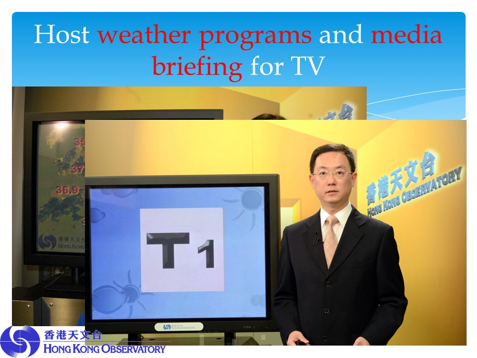 Host weather programs and media briefing for TV