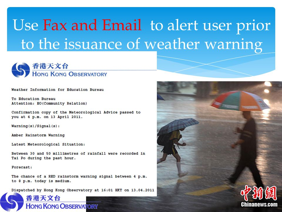Use Fax and Email to alert user prior to the issuance of weather warning