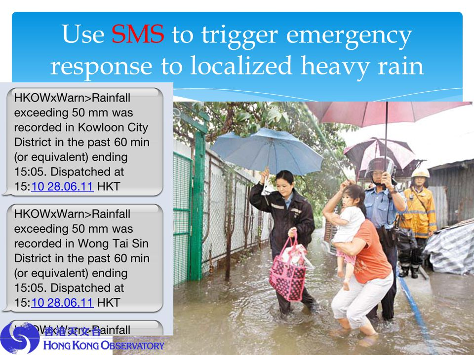 Use SMS to trigger emergency response to localized heavy rain