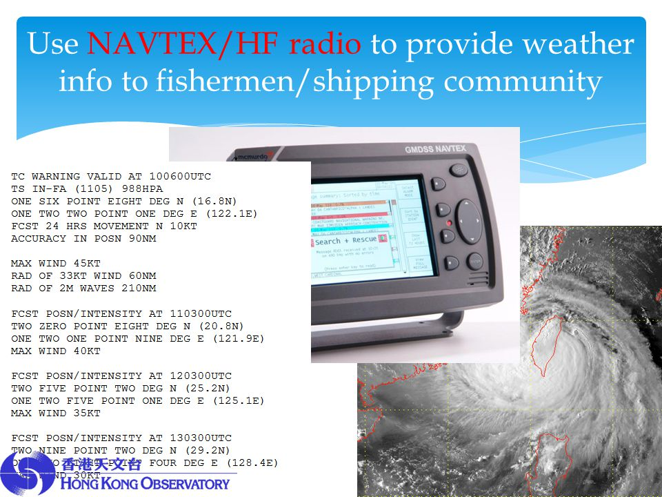 Use NAVTEX/HF radio to provide weather info to fishermen/shipping community