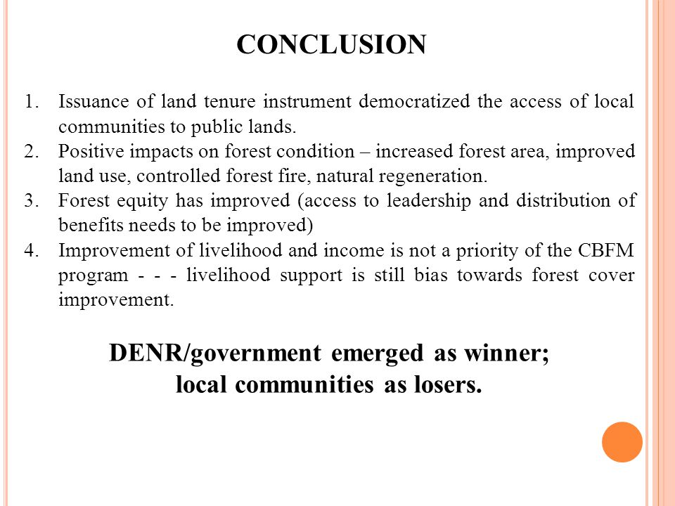 CONCLUSION 1.Issuance of land tenure instrument democratized the access of local communities to public lands.