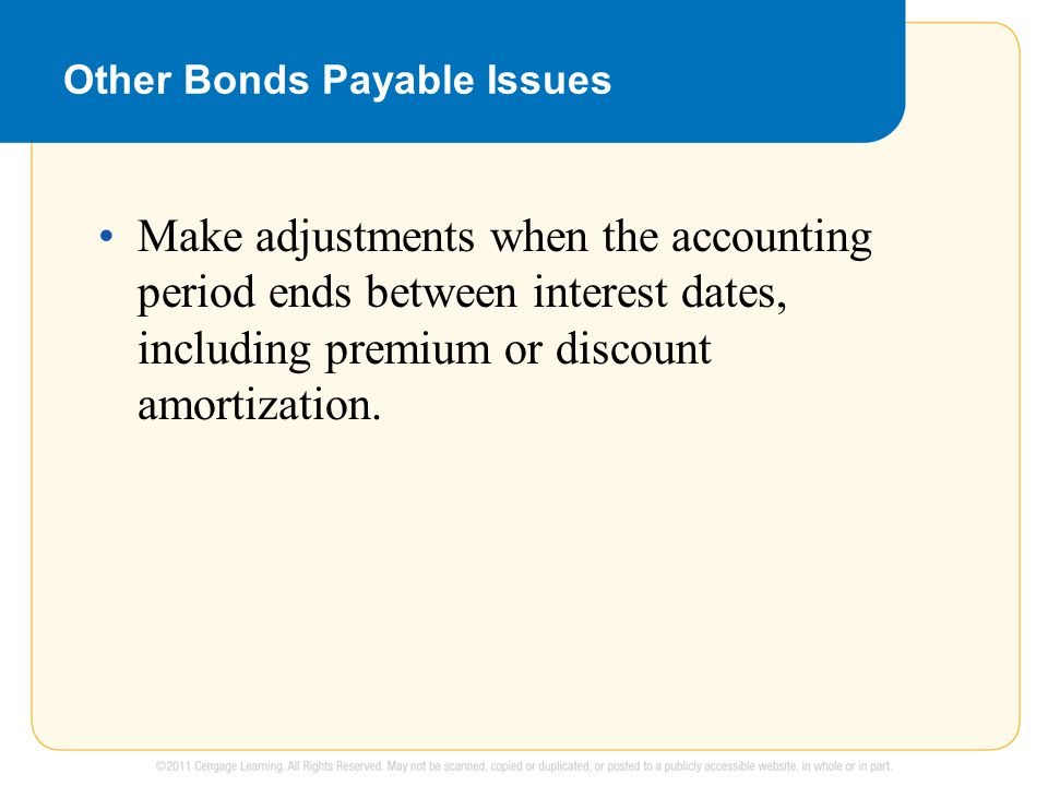 Make adjustments when the accounting period ends between interest dates, including premium or discount amortization.