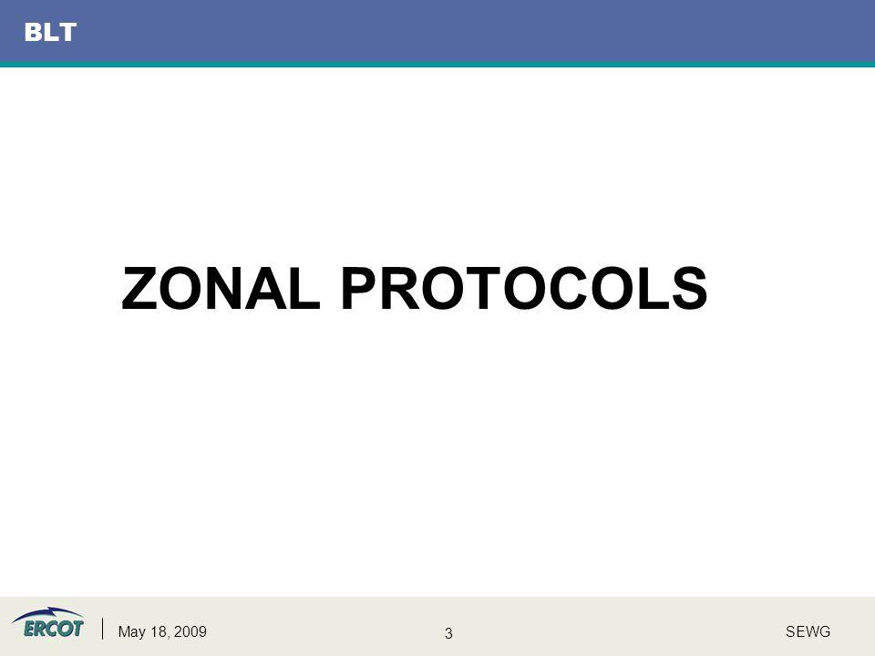 3 SEWGMay 18, 2009 BLT ZONAL PROTOCOLS