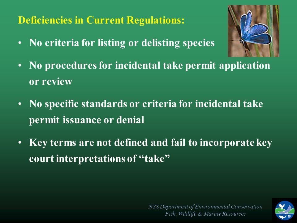 NYS Department of Environmental Conservation Fish, Wildlife & Marine Resources Deficiencies in Current Regulations: No criteria for listing or delisti