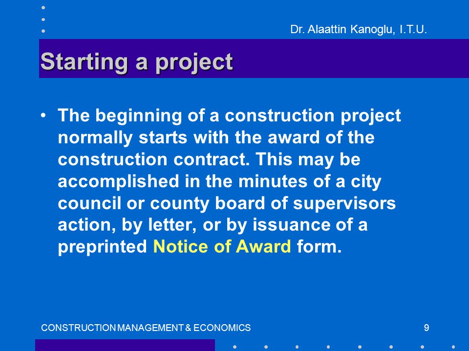 Dr. Alaattin Kanoglu, I.T.U. CONSTRUCTION MANAGEMENT & ECONOMICS10 Notice of Award