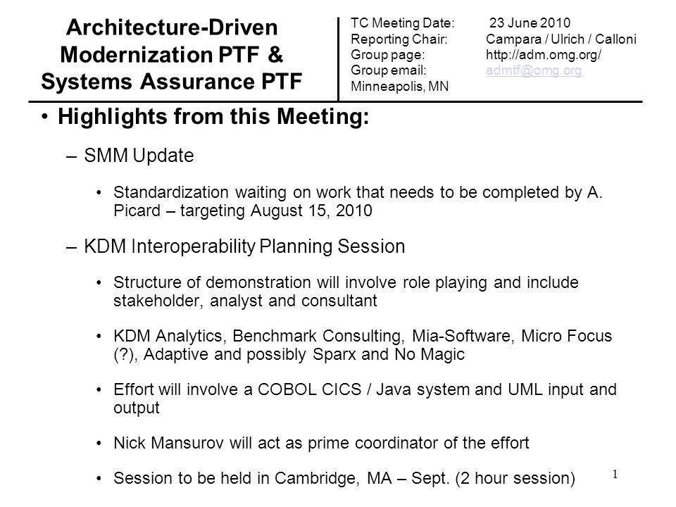 Architecture-Driven Modernization PTF & Systems Assurance PTF Highlights from this Meeting: –SMM Update Standardization waiting on work that needs to