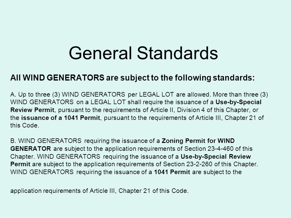 General Standards All WIND GENERATORS are subject to the following standards: A.