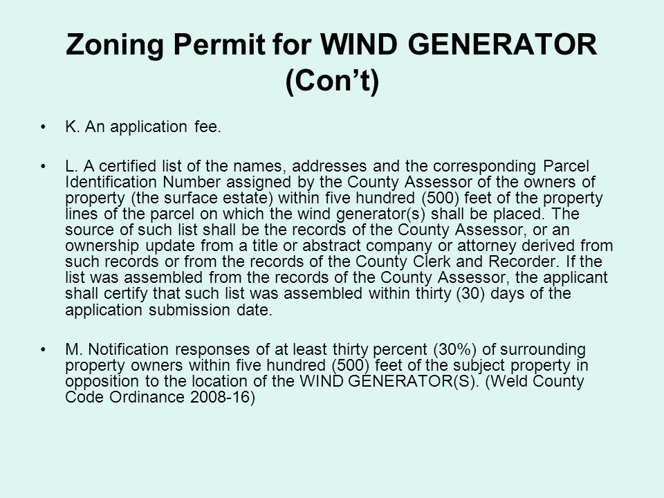 Zoning Permit for WIND GENERATOR (Con't) K. An application fee.