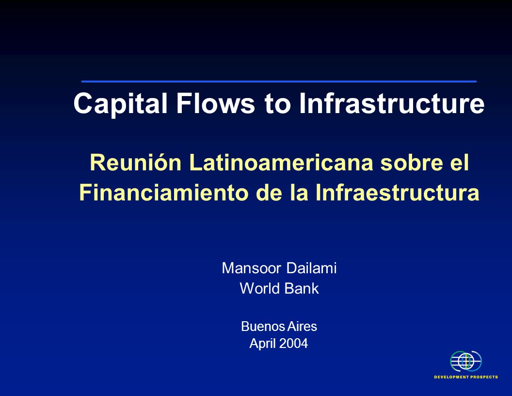Concluding messages  International capital markets are not being sufficiently tapped (even at 1997 peak total private flows to developing-country infrastructure were 3.6% of int.