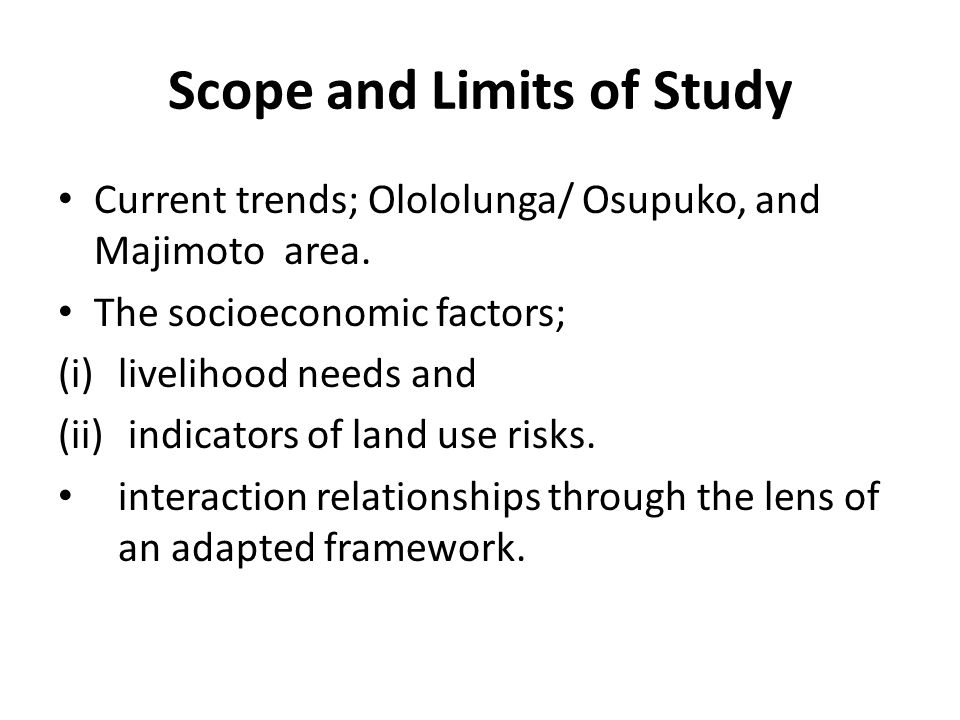 Scope and Limits of Study Current trends; Olololunga/ Osupuko, and Majimoto area.
