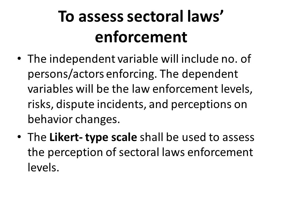 To assess sectoral laws' enforcement The independent variable will include no.