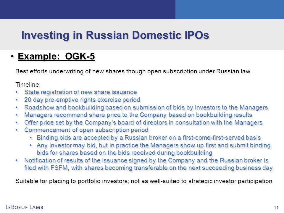 11 Investing in Russian Domestic IPOs Example: OGK-5 Best efforts underwriting of new shares though open subscription under Russian law Timeline: Stat