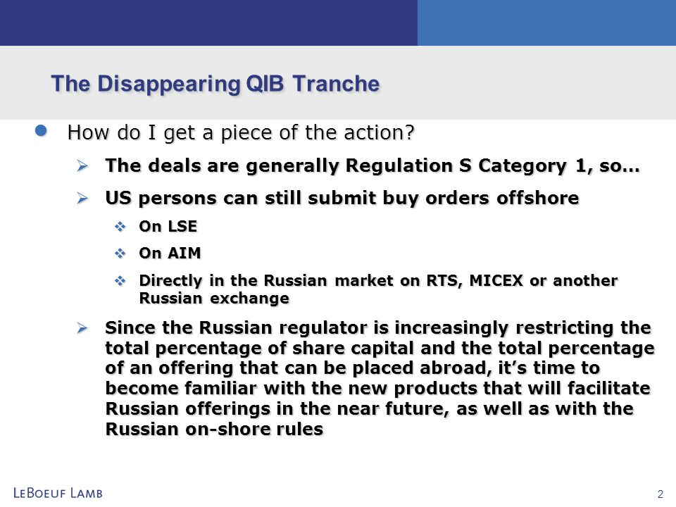 2 The Disappearing QIB Tranche  How do I get a piece of the action?  The deals are generally Regulation S Category 1, so…  US persons can still sub
