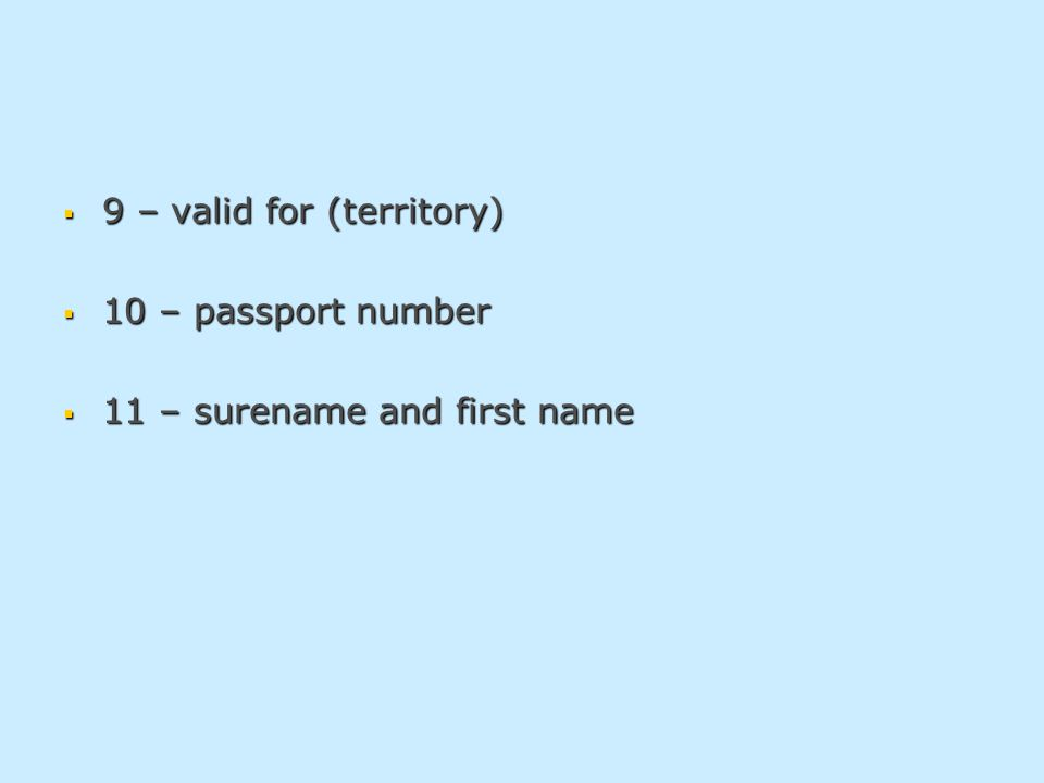  9 – valid for (territory)  10 – passport number  11 – surename and first name