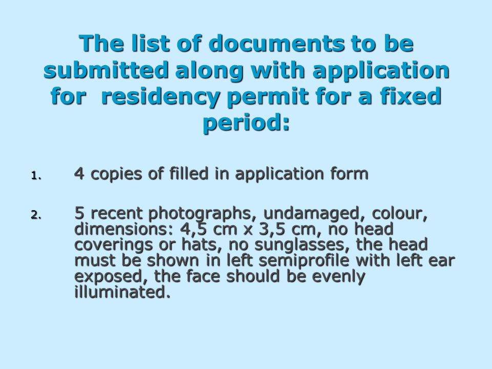 The list of documents to be submitted along with application for residency permit for a fixed period: 1.