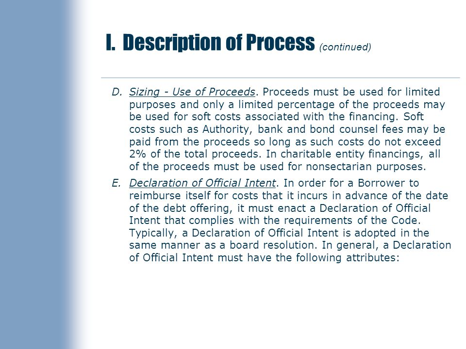 I. Description of Process (continued) D.Sizing - Use of Proceeds.