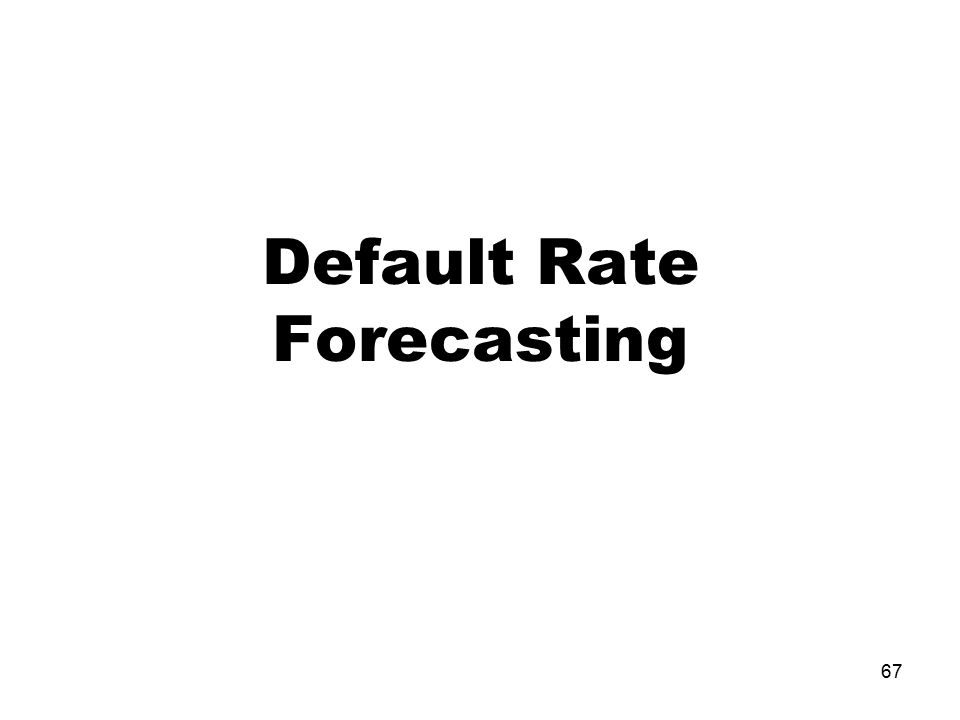 Default Rate Forecasting 67