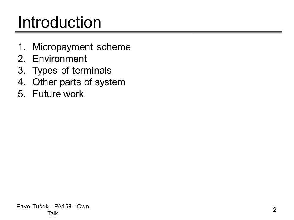 Introduction 1. Micropayment scheme 2. Environment 3.