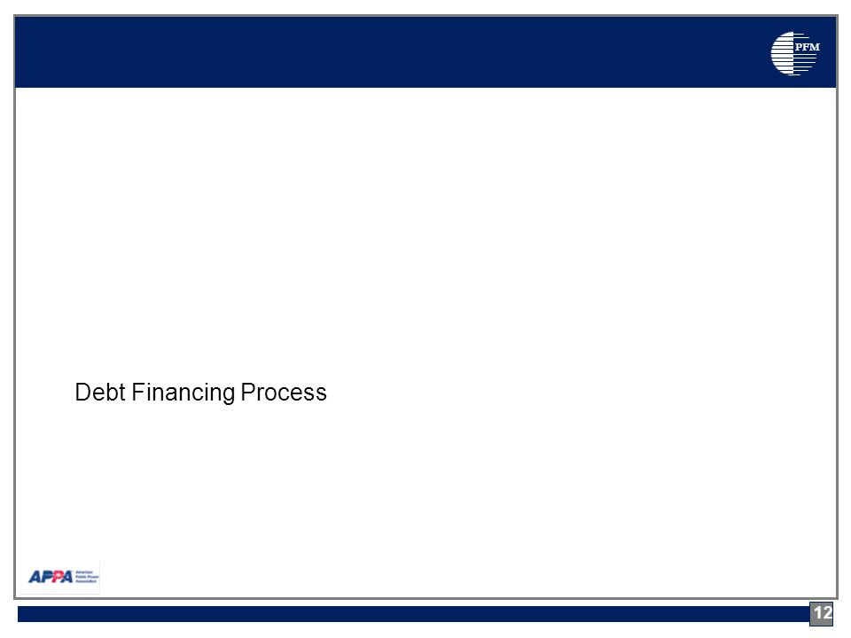 PFM Debt Financing Process 12