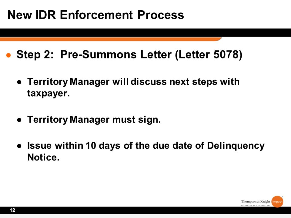 ● Step 2: Pre-Summons Letter (Letter 5078) ●Territory Manager will discuss next steps with taxpayer.