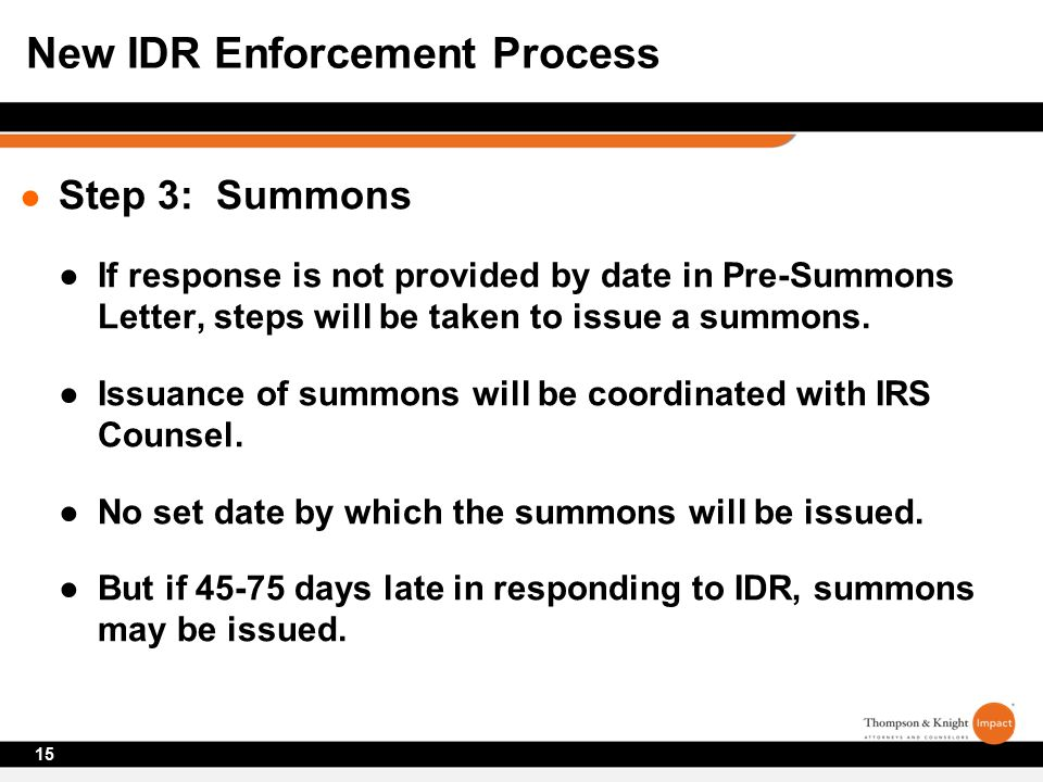 ● Step 3: Summons ●If response is not provided by date in Pre-Summons Letter, steps will be taken to issue a summons.