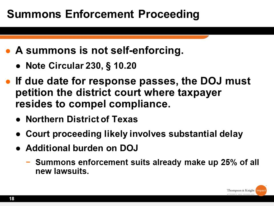 ● A summons is not self-enforcing.