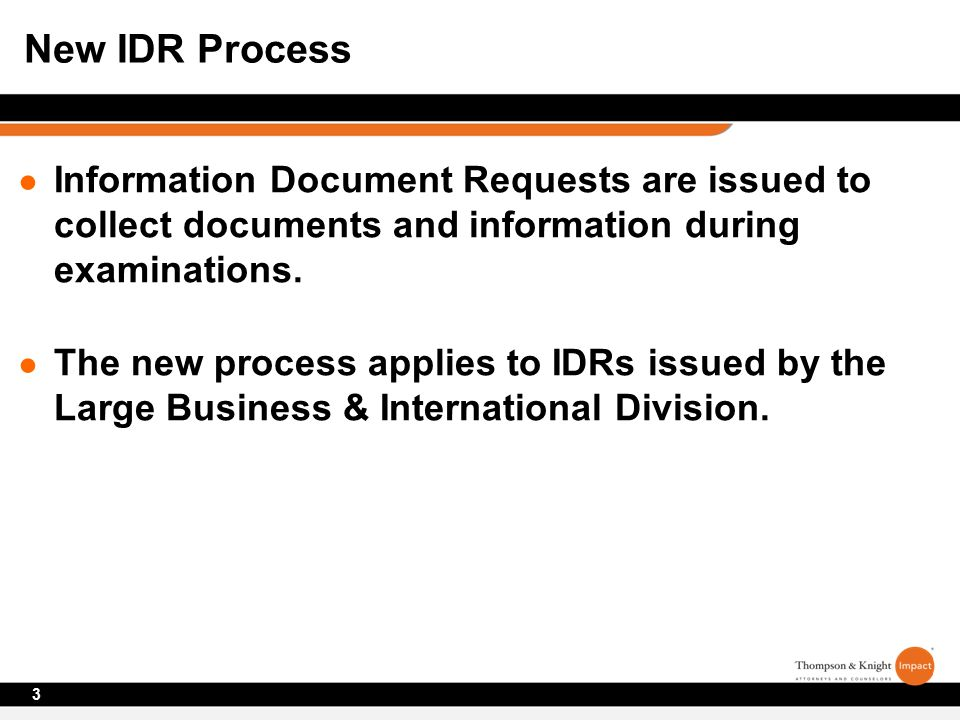 ● Information Document Requests are issued to collect documents and information during examinations.