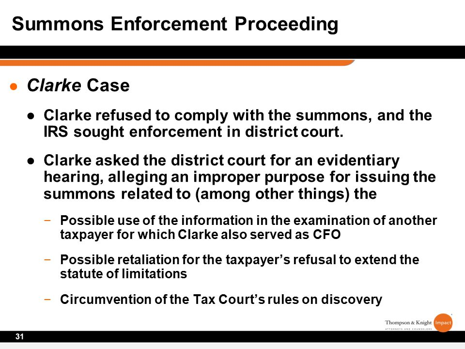● Clarke Case ●Clarke refused to comply with the summons, and the IRS sought enforcement in district court.