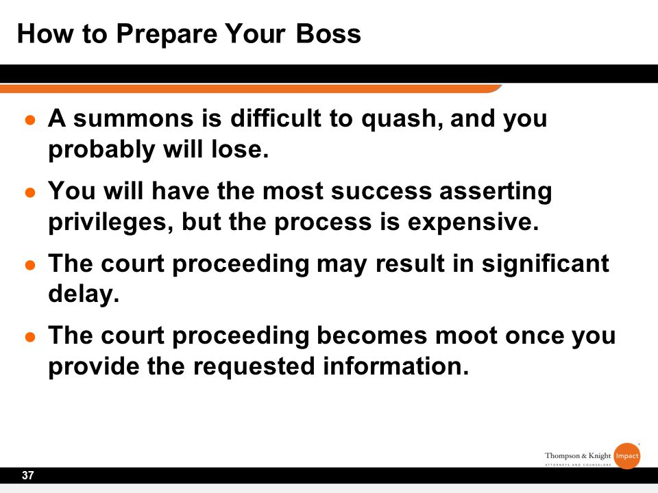 ● A summons is difficult to quash, and you probably will lose.
