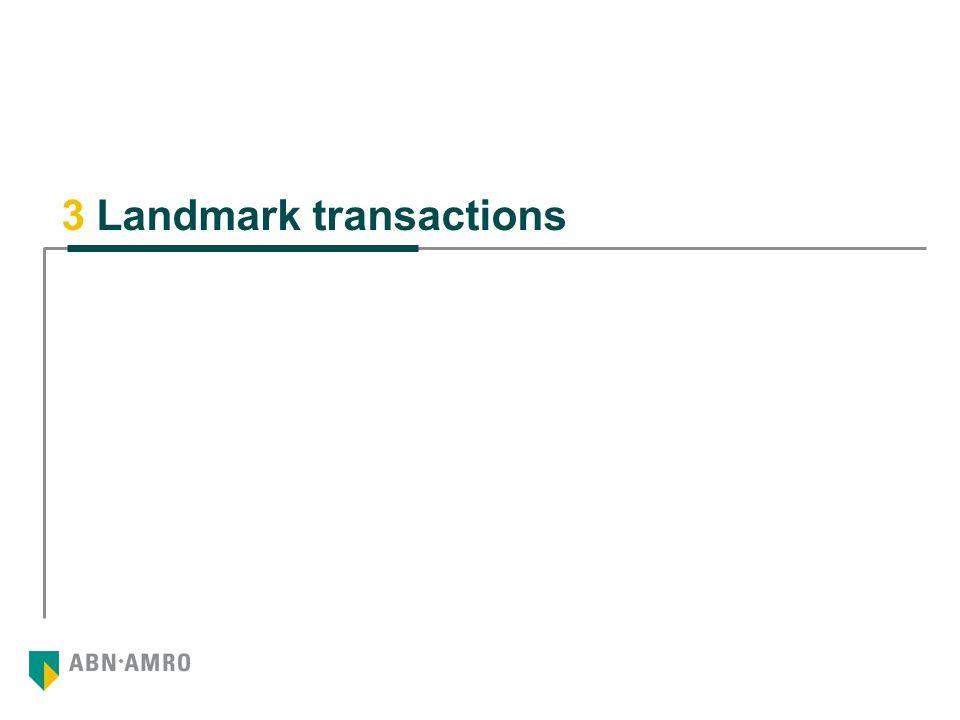 3 Landmark transactions