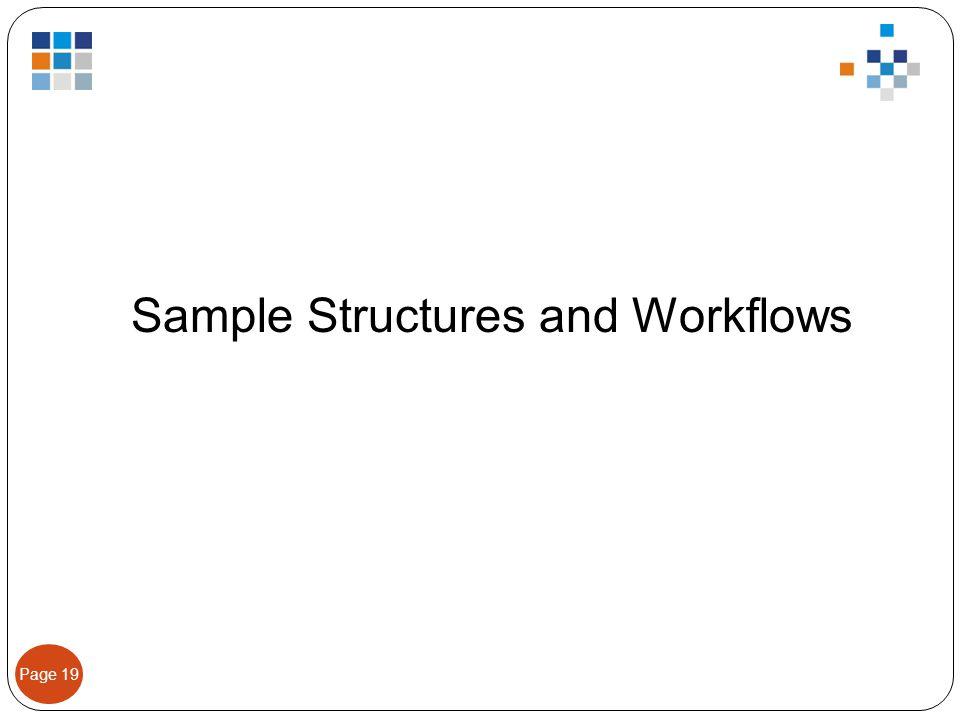 Page 19 Sample Structures and Workflows