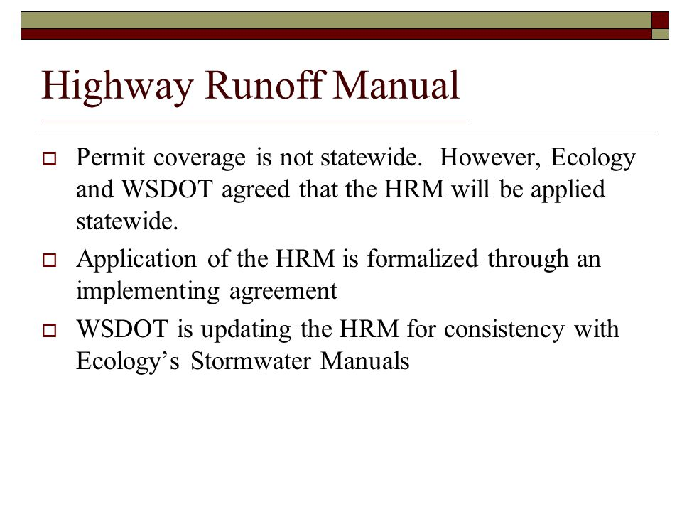 Highway Runoff Manual ___________________________________________________________________________  Permit coverage is not statewide.