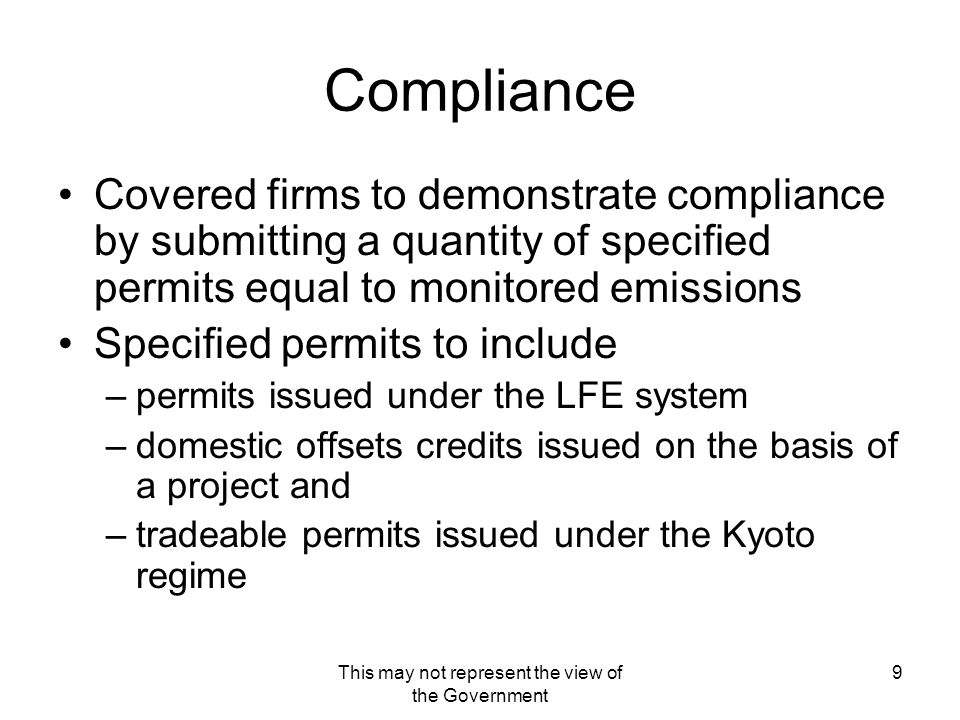 This may not represent the view of the Government 9 Compliance Covered firms to demonstrate compliance by submitting a quantity of specified permits e