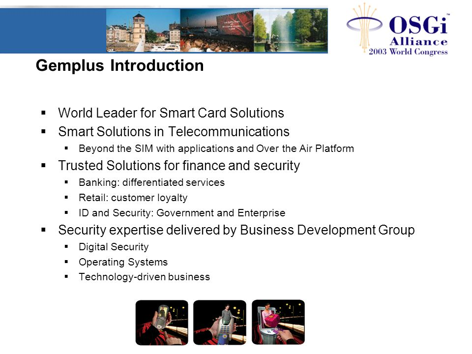 Gemplus Introduction  World Leader for Smart Card Solutions  Smart Solutions in Telecommunications  Beyond the SIM with applications and Over the A