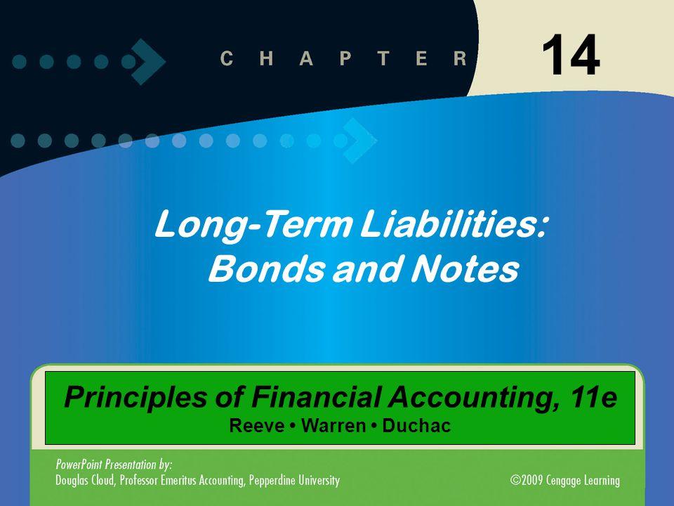 11-114-1 Long-Term Liabilities: Bonds and Notes 14 Principles of Financial Accounting, 11e Reeve Warren Duchac