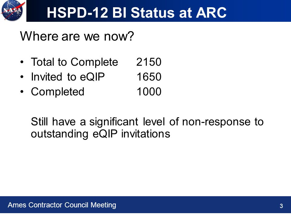Ames Contractor Council Meeting 3 HSPD-12 BI Status at ARC Where are we now.