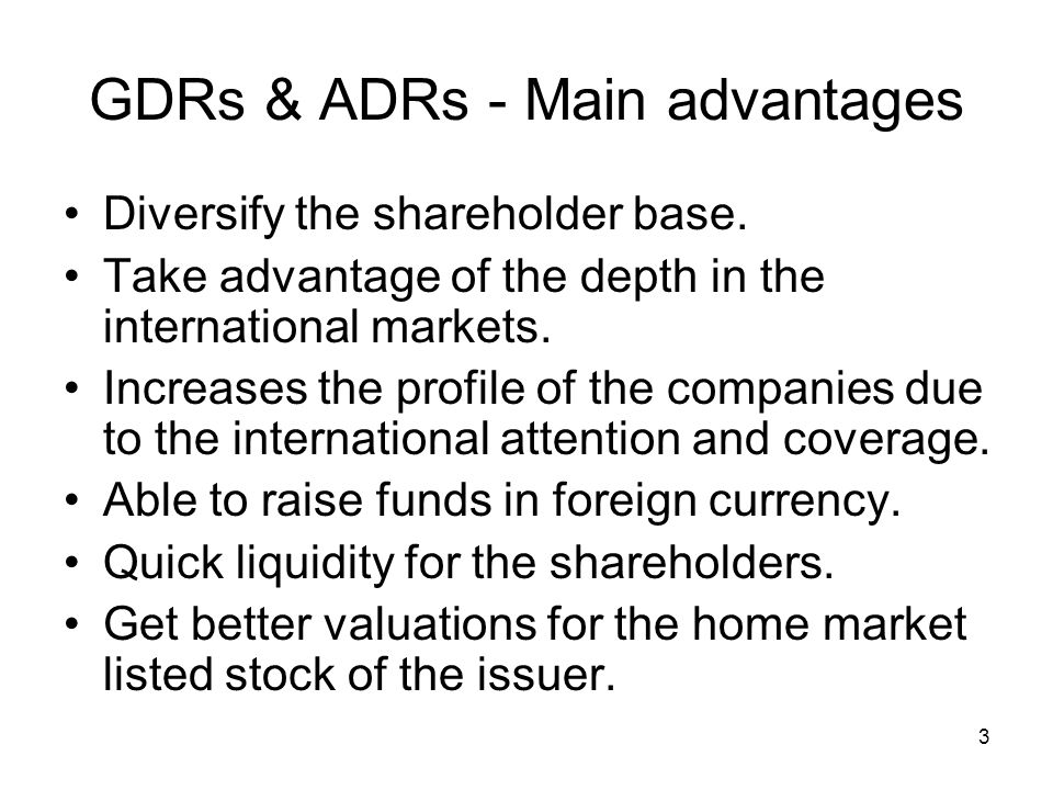 3 GDRs & ADRs - Main advantages Diversify the shareholder base. Take advantage of the depth in the international markets. Increases the profile of the